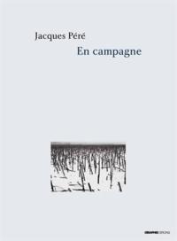 Jacques Péré - En campagne - Lettres d'Etienne Vernaz (1893-1914).