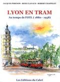 Jacques Perenon et René Clavaud - Lyon en tram au temps de l'OTL (1880-1958) - L'histoire.