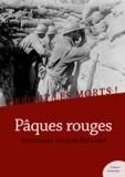 Jacques Péricard - Debout les morts ! Pâques rouges - Impressions et souvenirs d'un soldat de la Grande Guerre.