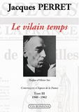 Jacques Perret - Chroniques d'Aspects de la France - Tome 3, Le vilain temps (1960-1962).