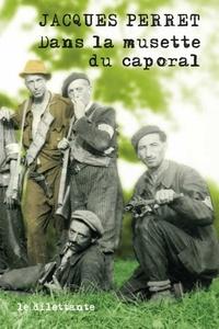 Jacques Perret - Dans la musette du caporal.