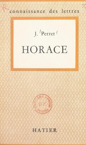 Jacques Perret et Paul Hazard - Horace.