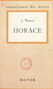 Jacques Perret et Paul Hazard - Horace.