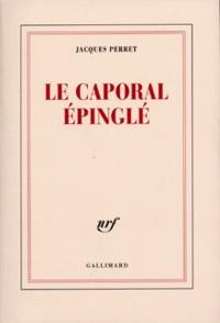 Jacques Perret - Le caporal épinglé.
