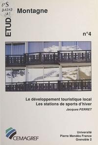 Jacques Perret - Le développement touristique local : les stations de sports d'hiver.