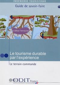 Jacques Perret et Jean-Paul Teyssandier - Le tourisme durable par l'expérience : le terrain commande.