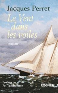 Jacques Perret - Le Vent dans les voiles.