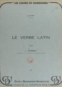 Jacques Perret - Le verbe latin.