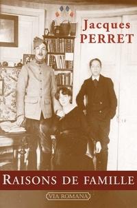 Jacques Perret - Souvenirs - Tome 2, Raisons de famille.