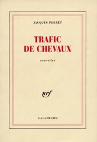 Jacques Perret - Trafic de chevaux.