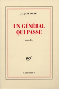 Jacques Perret - Un général qui passe.