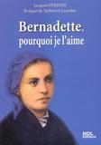 Jacques Perrier - Bernadette, pourquoi je l'aime.