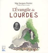 Jacques Perrier - L'Evangile de Lourdes.