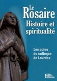Jacques Perrier - Le Rosaire - Histoire et spiritualité. Les actes du colloque Lourdes 2011.