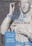 Jacques Perrier - Le signe de croix, synthèse de notre foi - Actes du colloque Lourdes 2009.