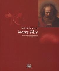 Jacques Perrier - Notre Père.