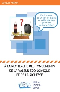 Jacques Perrin - A la recherche des fondements de la valeur économique et de la richesse.