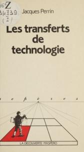 Jacques Perrin et Patrick Allard - Les transferts de technologie.