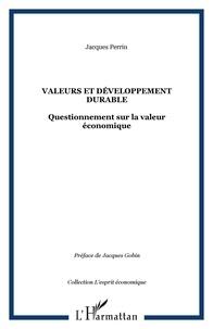 Jacques Perrin - Valeurs et développement durable - Questionnement sur la valeur économique.
