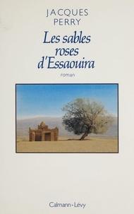Jacques Perry - Les Sables roses d'Essaouira.
