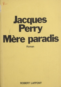 Jacques Perry - Mère paradis.