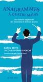 Jacques Perry-Salkow et Karol Beffa - Anagrammes à quatre mains - Une histoire vagabonde des musiciens et de leurs oeuvres.