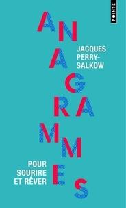 Jacques Perry-Salkow - Anagrammes - Pour sourire et rêver.
