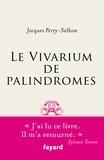 Jacques Perry-Salkow - Le vivarium des palindromes.