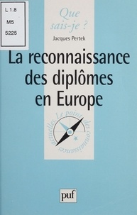 Jacques Pertek - La reconnaissance des diplômes en Europe.