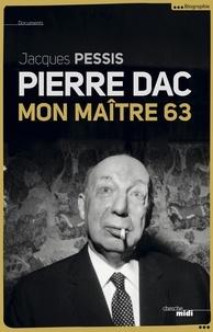 Jacques Pessis - Pierre Dac - Mon maitre 63.