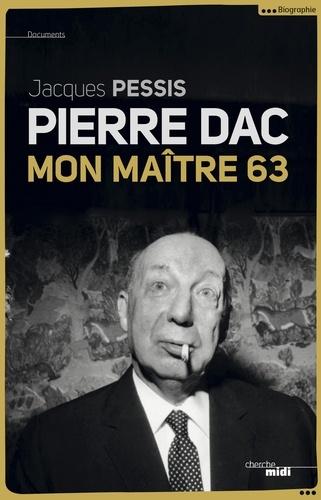 Pierre Dac. Mon maitre 63