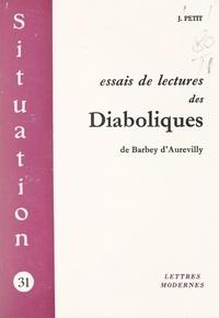 Jacques Petit - Essais de lectures des Diaboliques, de Barbey d'Aurevilly.