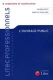 Jacques Petit et Gweltaz Eveillard - L'ouvrage public.