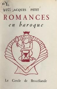 Jacques Petit - Romances en baroque - Proses.