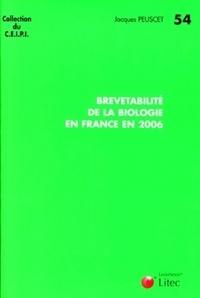 Jacques Peuscet - Brevetabilité de la biologie en France en 2006.
