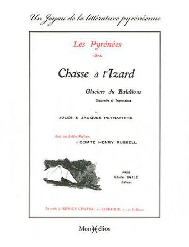 Jacques Peyrafitte et Jules Peyrafitte - Chasse à l'Izard - Les Pyrénées.