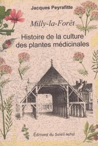 Jacques Peyrafitte - Milly-la-Forêt - Histoire de la culture des plantes médicinales.