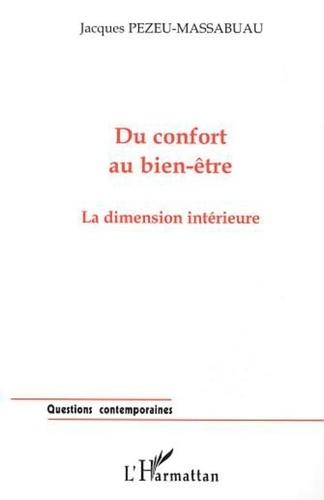Jacques Pezeu-Massabuau - Du confort au bien-être - La dimension intérieure.