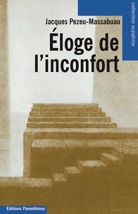 Jacques Pezeu-Massabuau - Eloge de l'inconfort.