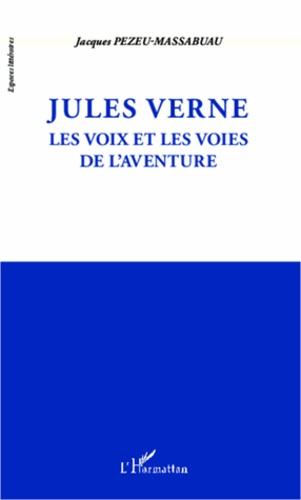 Jules Verne. Les voix et les voies de l'aventure