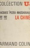 Jacques Pezeu-Massabuau - La Chine.