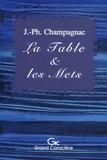 Jacques-Philippe Champagnac - La Table et les Mets.