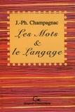 Jacques-Philippe Champagnac - Les Mots et le Langage.
