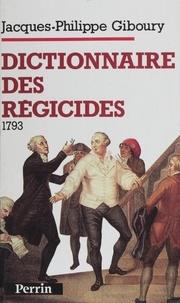 Jacques-Philippe Giboury - Dictionnaire des régicides - 1793.