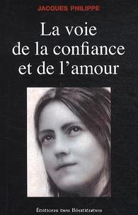 La voie de la confiance et de l'amour - Jacques Philippe pdf epub