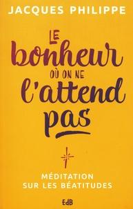 Le bonheur où on ne lattend pas - Méditation sur les Béatitudes.pdf