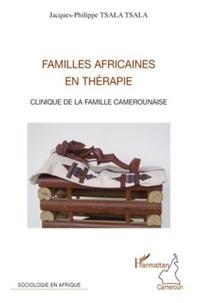 Jacques-Philippe Tsala Tsala - Familles africaines en thérapie - Clinique de la famille camerounaise.