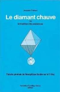 Jacques Pialoux - Diamant chauve - Énergétique et Yi-king.