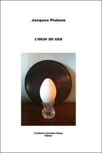 Jacques Pialoux - L'oeuf de Geb.