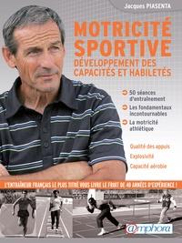 Jacques Piasenta - Motricite sportive - Développement des capacités et des habiletés.